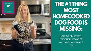 The #1 nutrient most home-cooked dog food is lacking, how to fix it and why you must!