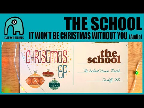 THE SCHOOL - It Won't Be Christmas Without You [Audio]