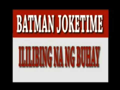 Batman Joketime New 2013  Ililibing Na Ng Buhay.wmv video