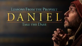 Video: Lessons from Prophet Daniel: Take the Dare