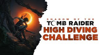 Shadow of the Tomb Raider • High Diving Challenge • Swan Dive Locations • The Hidden City