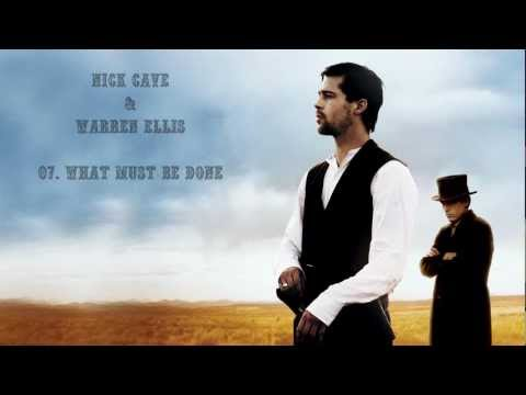 The Assassination Of Jesse James OST By Nick Cave & Warren Ellis #07. What Must Be Done
