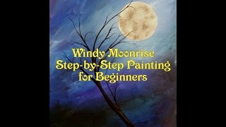 Windy Moonrise - Step by Step Acrylic Painting on Canvas for Beginners