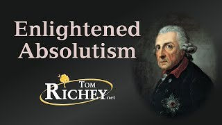 Enlightened Absolutism (Frederick the Great, Catherine the Great, Joseph II)