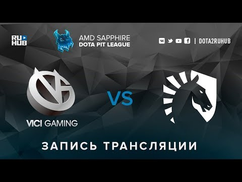 Vici Gaming vs Liquid, AMD SAPPHIRE Dota PIT, game 1 [v1lat, GodHunt]