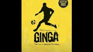 Ginga - The Soul of Brasilian Football