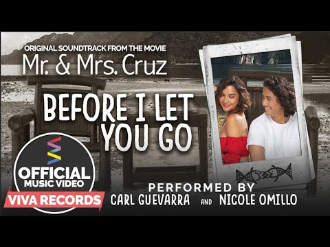 Nicole Omillo & Carl Guevarra — Before I Let You Go   Mr. & Mrs. Cruz OST [Official Music Video]