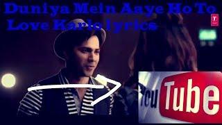 download lagu Duniya Mein Aaye Ho To Love Karlo Lyricsjudwaa 2 gratis