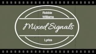 Robbie Williams Mixed Signals Lyrics