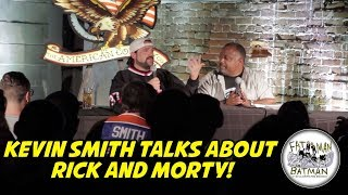KEVIN SMITH TALKS ABOUT RICK AND MORTY!