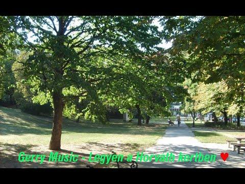 Gerry Music  -   Legyen A Horváth Kertben (Official Music Video)