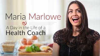 A Day in the Life of a Health Coach: Maria Marlowe