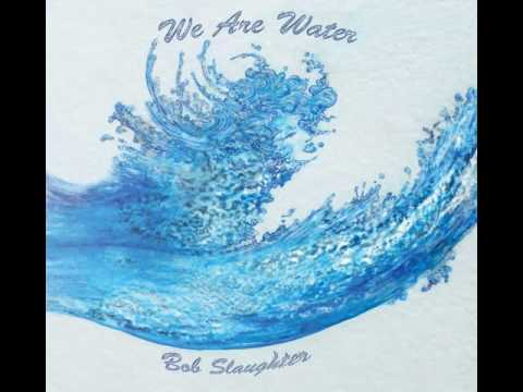 - We Are Water