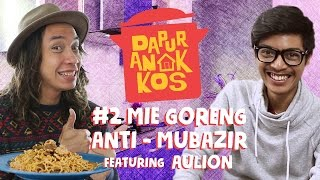 Dapur Anak Kos #2: Mie Goreng Anti-Mubazir feat. Aulion | GERRY GIRIANZA