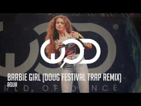 Aqua - Barbie Girl (Doug Festival Trap Remix) [*Dytto]