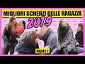 I Migliori Scherzi delle Ragazze 2019 - PARTE 1 - [Compilation di Scherzi] - Il