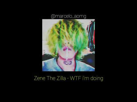 [BR Sub] Zene The Zilla - WTF am i doin'
