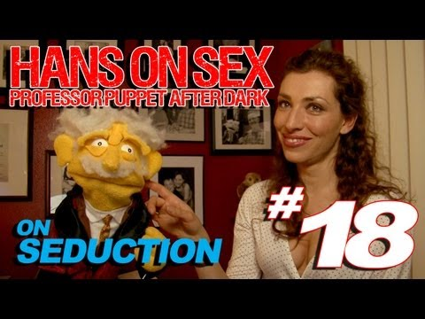 Hans On Sex #18 - On The Art Of Seduction video