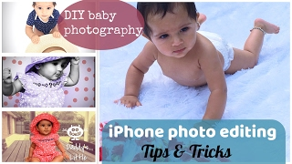 DIY baby photography using iPhone and photo editing tips & tricks
