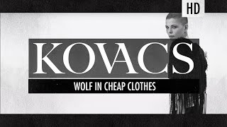 Kovacs - Wolf In Cheap Clothes