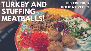 Turkey and Stuffing Meatballs || Kid Friendly Holiday Recipe
