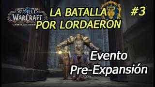 World Of Warcraft. Evento Pre-Expansión. La Batalla por Lordaeron. #3 (ALIANZA)