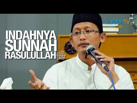 Kajian Islam: Indahnya Sunnah Rasulullah Shalallahu Alaihi Wa Salam - Ustadz Badru Salam, Lc