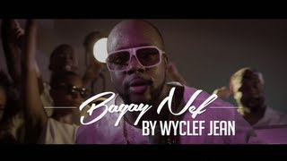 "WYCLEF JEAN - ""BAGAY NEF"" (OFFICIAL VIDEO)"