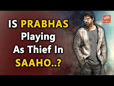 Is Prabhas Playing As Thief In Saaho | Shradha Kapoor | SS Rajamouli | UV Creations | YOYO Times