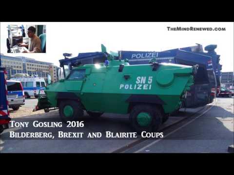 Tony Gosling 2016 : Bilderberg, Brexit & Blairite Coups #1