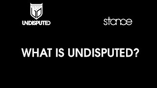 What is Undisputed? // .stance // Undisputed 2014