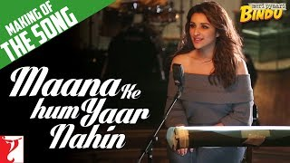download lagu Making Of The Song - Maana Ke Hum Yaar gratis