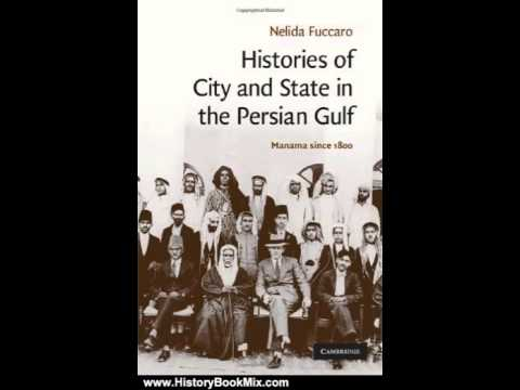 History Book Review: Histories of City and State in the Persian Gulf (Cambridge Middle East Studi...