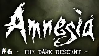 Amnesia The Dark Descent Gameplay Walkthrough Part 6