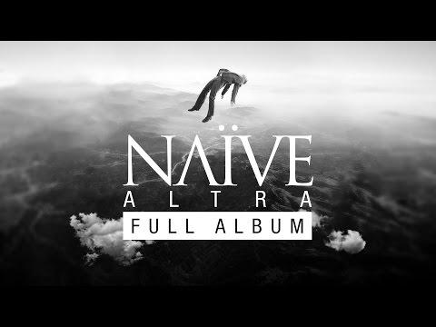 NAÏVE  Altra  FULL ALBUM  Audio