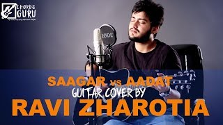 Saagar VS Aadat | Guitar cover by Ravi Zharotia | Chordsguru