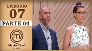 MASTERCHEF BRASIL (18/04/2017) | PARTE 4 | EP 7 | TEMP 04