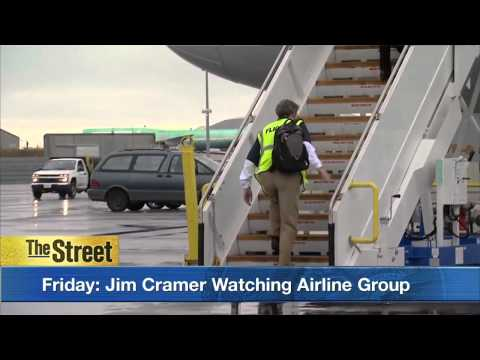 What to Watch: Jim Cramer Watching Airline Group on Friday