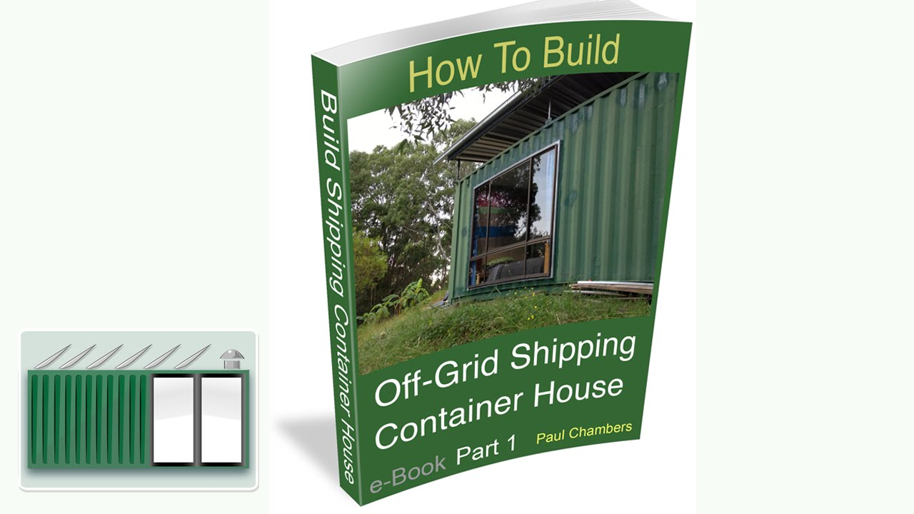 Shipping container house how to build off grid shipping container house ebook youtube - How to build a home from a shipping container ...
