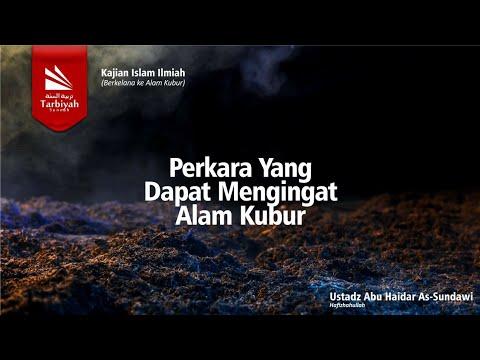 Berkelana ke Alam Kubur #3 | Ustadz Abu Haidar As-Sundawy