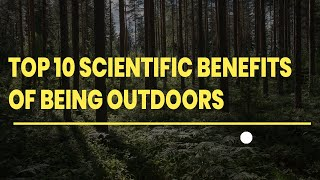 Top 10 Scientific Benefits of Being Outdoors, Mental Health Benefits of Getting Outside.