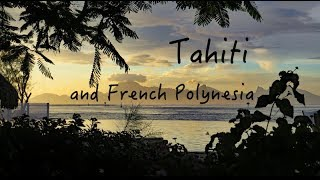 Journey to Tahiti and French Polynesia