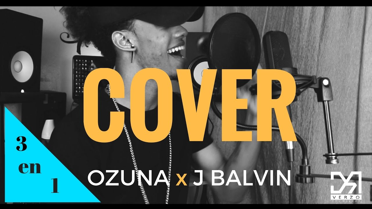 Wisin x Ozuna x J Balvin (3 Canciones en 1) MASHUP COVER by Dr. Verzo The Melody