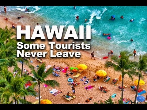 HAWAII | Tourists Find Hawaii Hard to Leave and Some Never Do