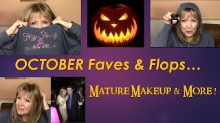 OCTOBER Faves & Flops ! Mature Makeup & More !