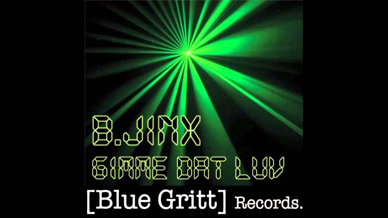 B.Jinx - Gimme Dat Love (Original Mix)