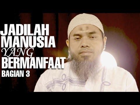 Serial Wasiat Nabi (29): Jadilah Manusia Yang Bermanfaat Bag 3 - Ustadz Afifi Abdul Wadud
