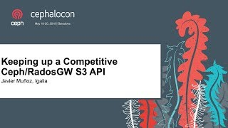 Keeping up a Competitive Ceph/RadosGW S3 API - Javier Muñoz, Igalia