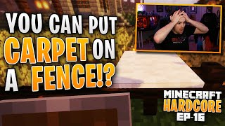 HARDCORE MINECRAFT! You can put CARPET on a FENCE!? Ep. 16