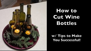 Cut a Wine Bottle w/ Important Details to do it Successfully